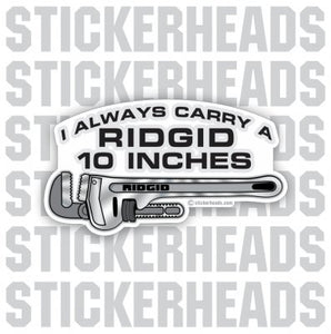Ridgid 10 inches - pipe wrench  -  Pipefitters  Plumbers Sticker