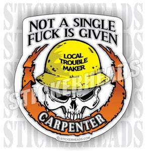 Not a single FUCK is given - Skull - custom text - Carpenter Sticker