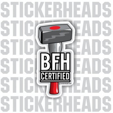 BFH Certified - Work Job  Sticker