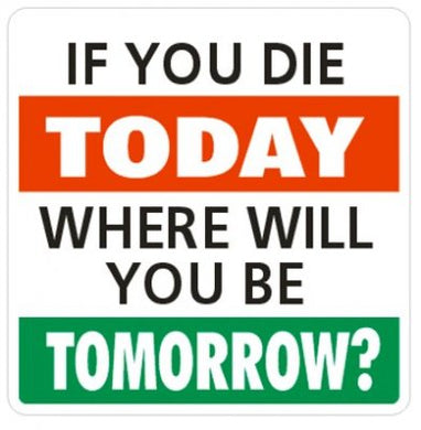 If you Die Today  - Religious Sticker