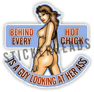Behind Every Hot Chick - Sexy  - Funny Sticker