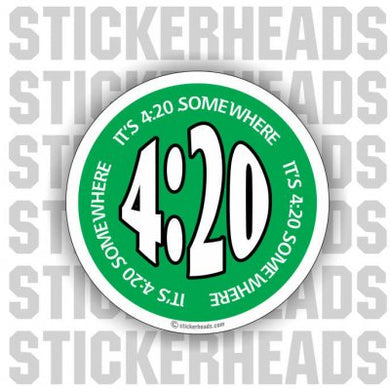 It's 4:20 Somewhere - Pot High Life  - Funny Sticker
