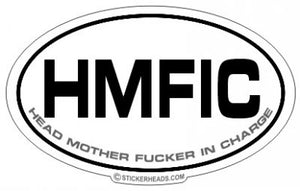 HMFIC  Head Mother Fucker In Charge - Oval Sticker