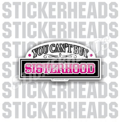 You can't Buy Sisterhood  - Misc Union Sticker