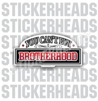 You can't Buy Brotherhood  - Misc Union Sticker