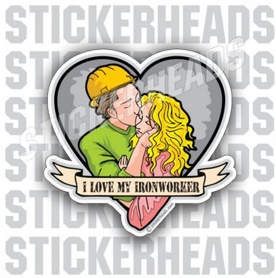 I Love My - Kissing Couple - Ironworker Ironworkers Iron Worker Sticker