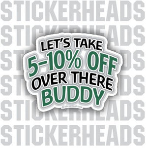 5-10% Off Over There Buddy - Funny Sticker