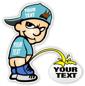 Custom Pee On What or Whomever You want  - Funny Pee On Sticker