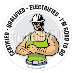 Certified Qualified Electrified - Good To Go - Catoon Guy -  IBEW  Electrical Electric Sticker