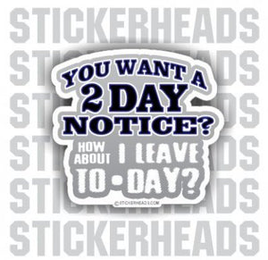 2 Day Notice - Work Job - Sticker