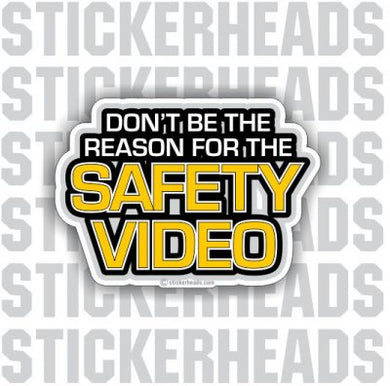 Don't Be the Reason for the SAFETY VIDEO - work  - Funny Sticker