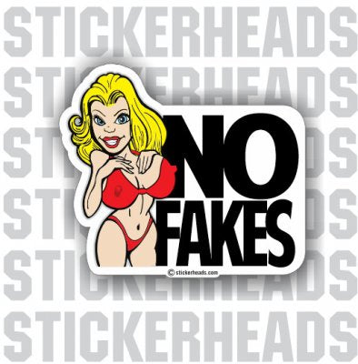 No Fakes ( No fake Anything ) BOOBS   -   Funny Sticker
