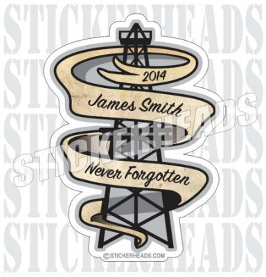 In Memory Of - Rig & Banner  - Oilfield Oil Patch Driller Drilling - Sticker