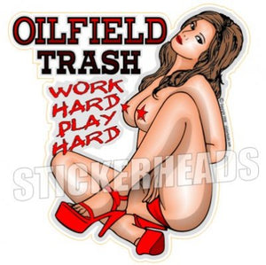 Oilfield Trash  - Oilfield Oil Patch Driller Drilling - Sexy Chick Sticker