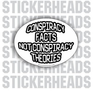 Facts Not Theories  - Conspiracy Sticker