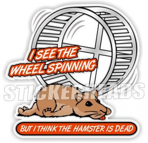 Wheel Spinning but Hamster is Dead   -  Funny Sticker