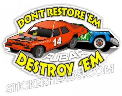 Don't Restore'em Destroy 'Em ( Your Number) - Demo Demolition Derby Sticker