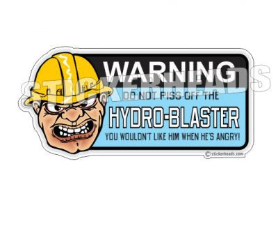 Do Not PISS OFF The  - Hydro Blaster Blasting Sticker