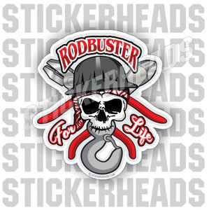 ROD BUSTER - Rodbuster for life Sticker