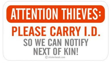 Attention Thieves Please Carry I.D.  - Attitude Sticker