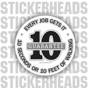 Every Job Get it  10 Seconds 10 feet - Misc Union Sticker