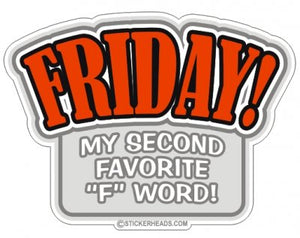 Friday Second Favorite F word - Funny Sticker