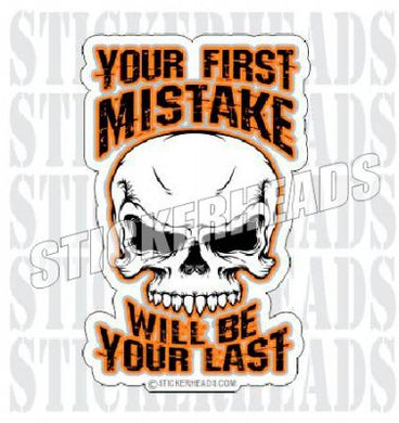 First Mistake Will Be Your Last - Skull - IBEW  Electrical Electric Sticker