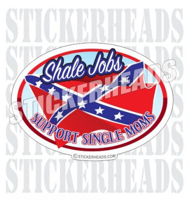 Shale Jobs - Dixie Flag  -  Natural Gas Well Frac Frac'er Fracing - Sticker