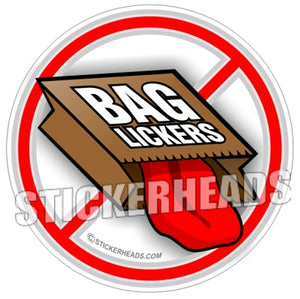 No Bag Lickers - Funny Sticker