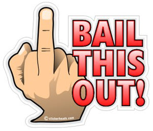 Bail This Out  Flip off - Funny Sticker