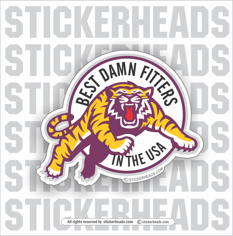 BEST DAMN FITTERS In The USA - Tiger   - Incentives Sticker