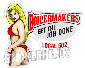 Get the JOB DONE  custom text  Sexy - Boiler maker  boilermakers  boilermaker  Sticker