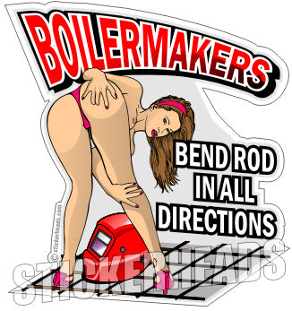 Bend Rod In All Directions   -  Boiler maker  boilermakers  boilermaker  Sticker