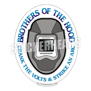 Brothers Of The Hood - WELDERs - welding weld sticker