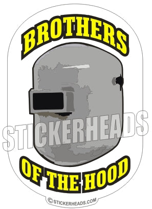 Brothers Of The Hood - boilermakers  boilermaker  Welder Sticker