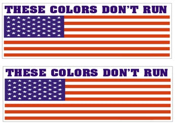 These Colors Don't Run ( Long ) American Flag  - USA Flag Sticker