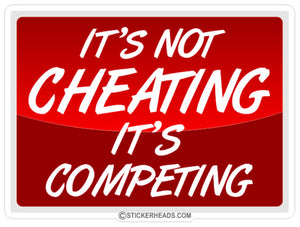 It's Not Cheating It's Competing - Demo Demolition Derby Sticker