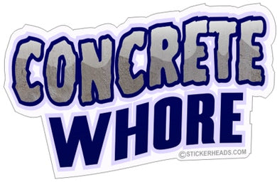 Concrete Whore - Concrete Brick Mason Sticker