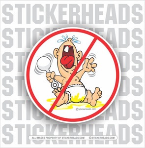 No Cry Babies  - Work Job Sticker
