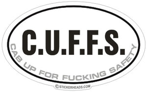 C.U.F.F.S.  CUFFS Cab Up For Fucking Safety OVAL -  funny Sticker