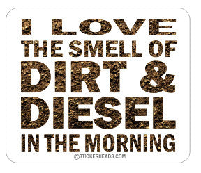 I love Dirt & Diesel in the Morning  -  Heavy Equipment - Crane Operator Sticker