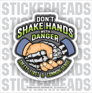Don't SHAKE HANDS With DANGER - Safety First & Common Sense  -  Misc Union Sticker