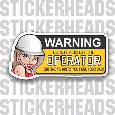 Warning Do Not Piss Off The OPERATOR - female chick cartoon -  Heavy Equipment - Crane Operator Sticker