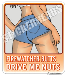 FIREWATCHER Butts Drive Me Nuts    - welding weld sticker