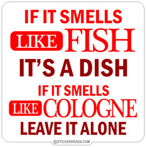 If It Smells Like Fish It's A Dish  - Funny Sticker