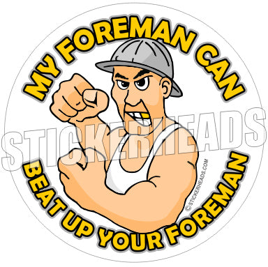 My Foreman Can Beat Up Your Foreman -  Misc Union Sticker
