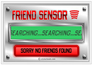 Friend Sensor  - Funny Sticker