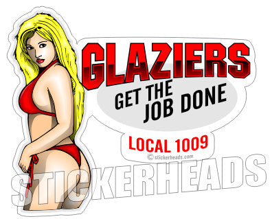 Get the JOB DONE  custom text  Sexy  - Glaziers Stickers