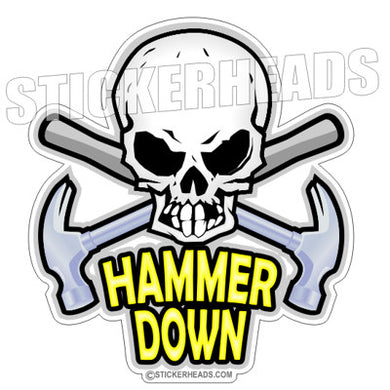 Hammer Down - Skull With Crossed Hammers  - Carpenter Sticker