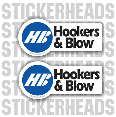 HOOKERS & BLOW VER2 -   - welding weld sticker